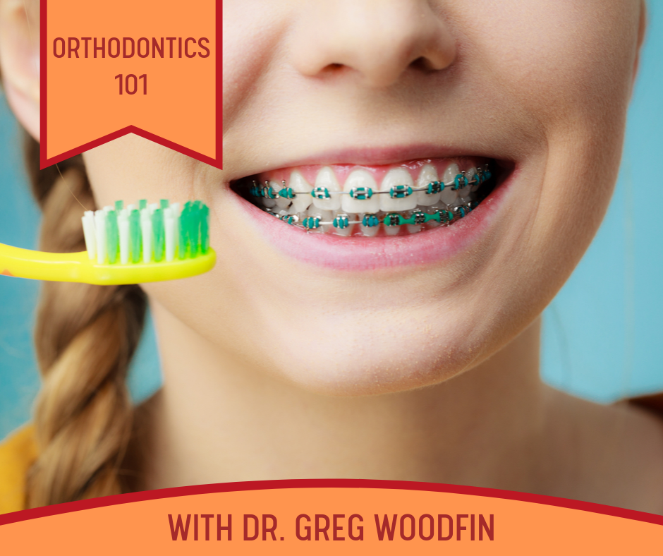 Orthodontics 101 with Dr. Greg Woodfin!